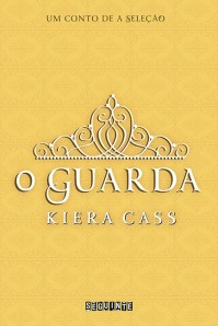 O Guarda - Kiera Cass