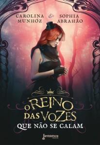 O Reino das Vozes que não se Calam - Carolina Munhóz & Sophia Abrahão